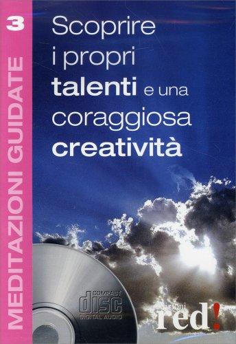 Scoprire i Propri Talenti e una Coraggiosa Creatività (CD Audio)