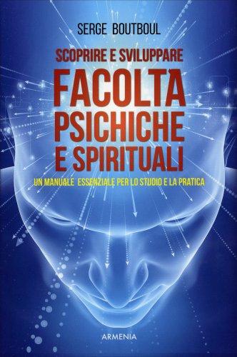 Scoprire e Sviluppare Facoltà Psichiche e Spirituali