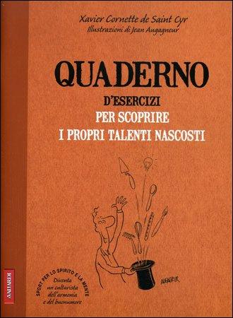 Quaderno d'Esercizi per Scoprire i Propri Talenti Nascosti