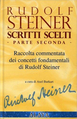 Rudolf Steiner Scritti Scelti - Parte Seconda