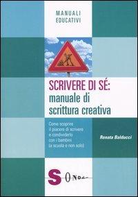 Scrivere di Sé: Manuale di Scrittura Creativa