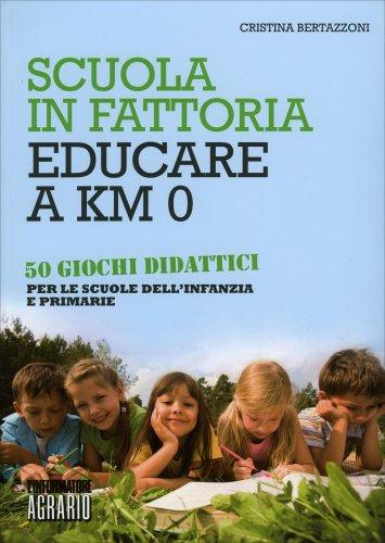 Scuola in Fattoria - Educare a Km Zero