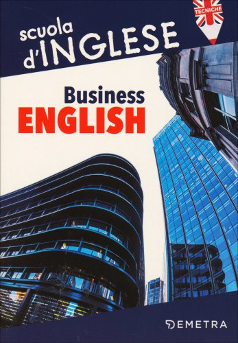 Business English - Lavorare con il Mondo