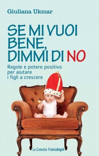 Se Mi Vuoi Bene, Dimmi di No (eBook)