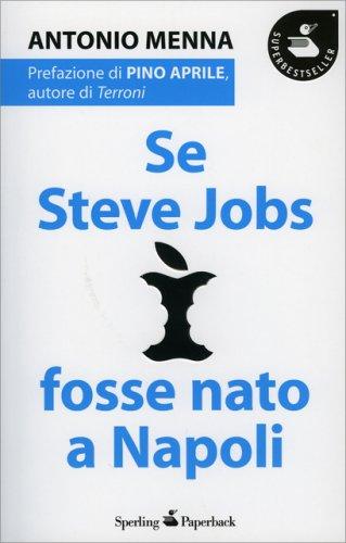 Se Steve Jobs Fosse Nato a Napoli