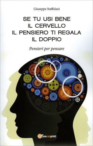 Se Tu Usi Bene il Cervello, il Pensiero ti Regala il Doppio