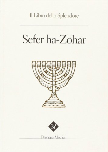 Sefer ha Zohar - Il Libro dello Splendore