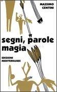 Segni, Parole, Magia