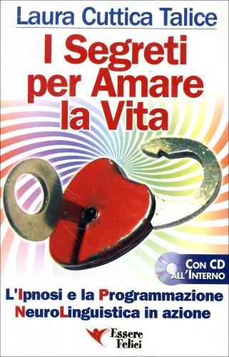I Segreti per Amare la Vita (con CD audio)