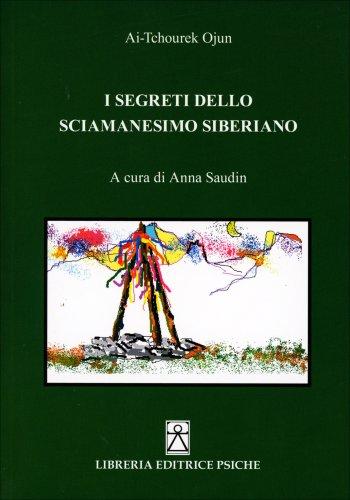 I Segreti dello Sciamanesimo Siberiano