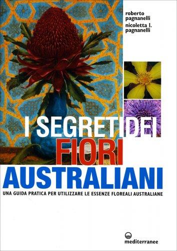 I segreti dei fiori australiani roberto pagnanelli - Il giardino dei fiori segreti ...