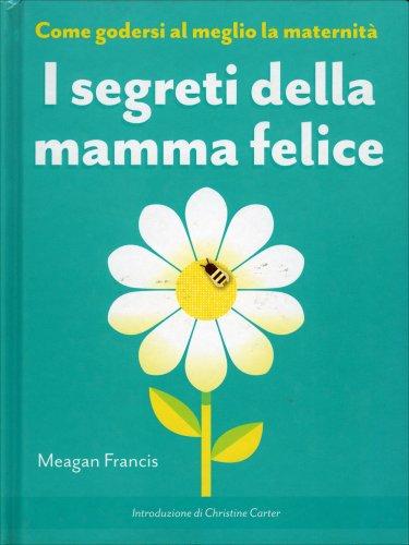 I Segreti della Mamma Felice
