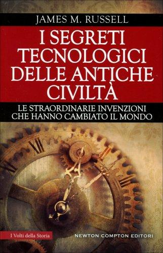 I Segreti Tecnologici delle Antiche Civiltà