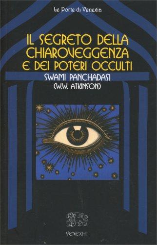 Il Segreto della Chiaroveggenza e dei Poteri Occulti