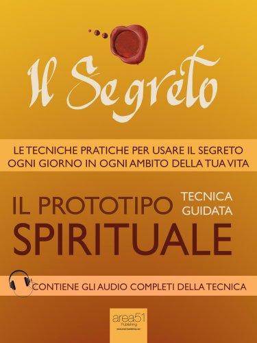 Il Segreto - Il Prototipo Spirituale (eBook)