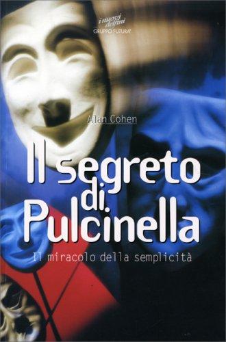 Il Segreto di Pulcinella (Tutto il bello che c'è - Vecchia edizione)