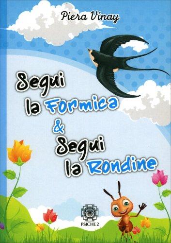Segui la Formica & Segui la Rondine