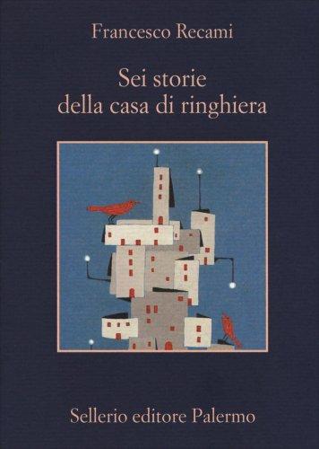 Sei Storie della Casa di Ringhiera