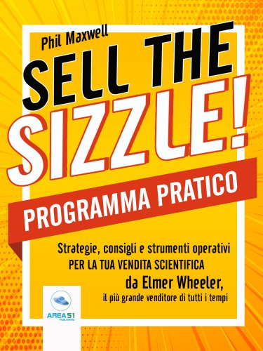 Sell the Sizzle! Programma Pratico (eBook)
