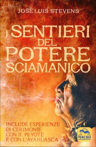 I Sentieri del Potere Sciamanico