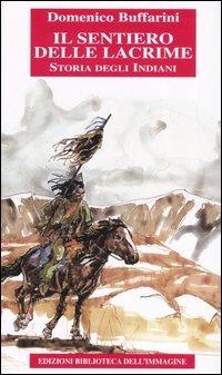Il Sentiero delle Lacrime - Storia degli Indiani