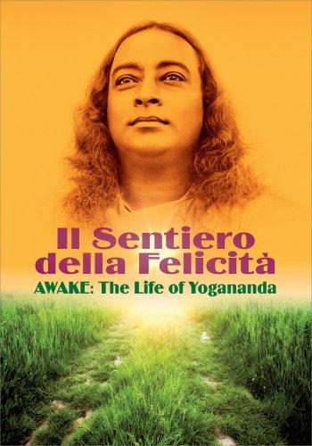 Il Sentiero della Felicità - Awake: The Life of Yogananda - Film in DVD
