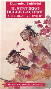 Il Sentiero delle Lacrime - Gli Indiani Vol.2