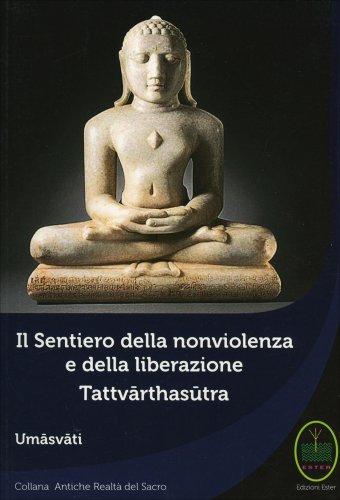 Il Sentiero della Nonviolenza e della Liberazione - Tattvarthasutra