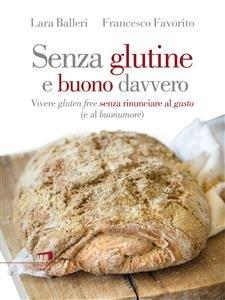 Senza Glutine e Buono Davvero (eBook)