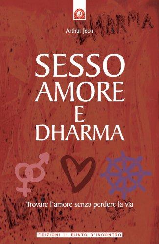 Sesso, Amore e Dharma (eBook)