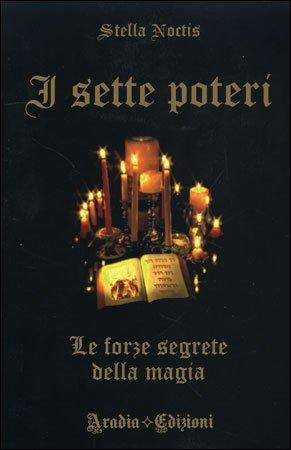 I Sette Poteri - Le Forze Segrete della Magia