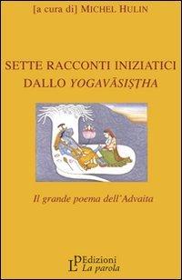 Sette Racconti Iniziatici dello Yogavasistha