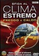 Sfida al Clima Estremo - Freddo e Caldo - DVD