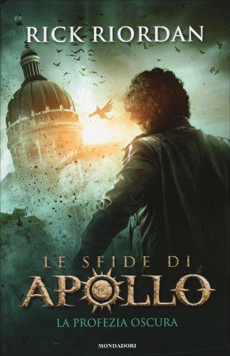 Le Sfide di Apollo - La Profezia Oscura - Volume 2