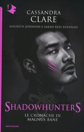 ShadowHunters - Le Cronache di Magnus Bane