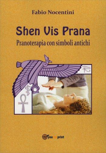 Shen Vis Prana - Pranoterapia con Simboli Antichi