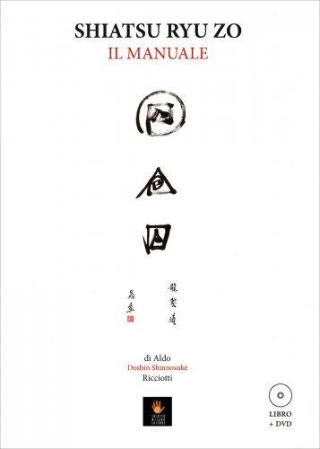 Shiatsu Ryu Zo. Il Manuale - Con DVD Incluso