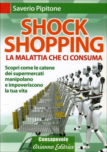 Shock Shopping - La Malattia che ci Consuma