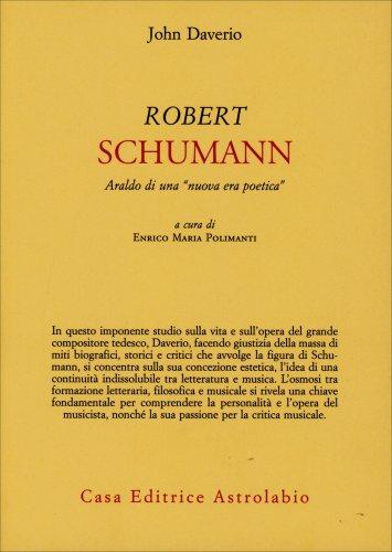 Robert Schumann - Araldo di una «Nuova Era Poetica»