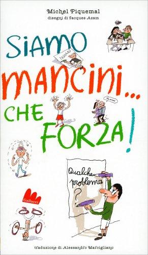 Siamo Mancini... Che Forza! Qualche Problema?