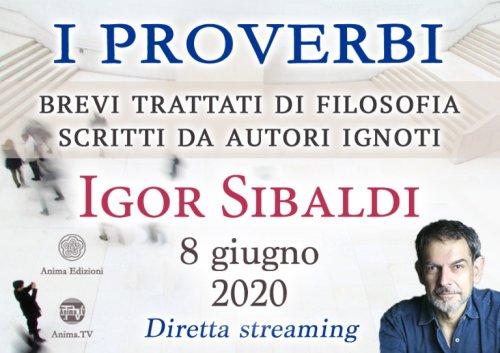 """Diretta Streaming con Igor Sibaldi: """"I Proverbi"""" - Lunedì 8 Giugno 2020"""