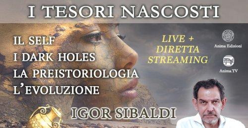 """Incontri """"I Tesori Nascosti"""" con Igor Sibaldi - 1: Il Self - Lunedì 14 Settembre 2020"""