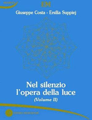 Nel silenzio l'opera della luce (volume 2)
