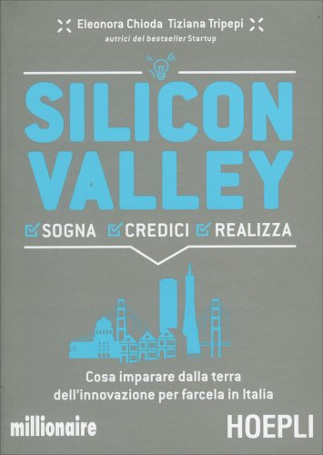 Silicon Valley - Sogna Credici Realizza