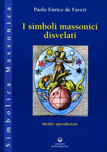 I Simboli Massonici Disvelati