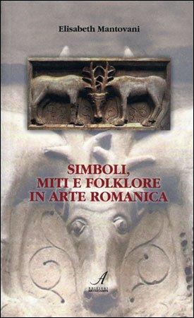 Simboli, Miti e Folklore in Arte Romanica