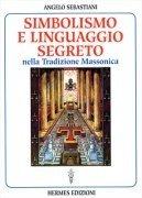 Simbolismo e Linguaggio Segreto nella Tradizione Massonica