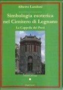 Simbologia Esoterica nel Cimitero di Legnano (eBook)