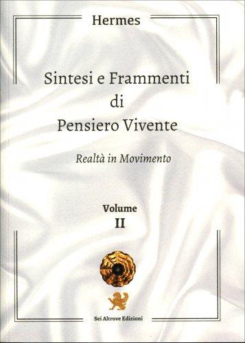 Sintesi e Frammenti di Pensiero Vivente - Volume 2