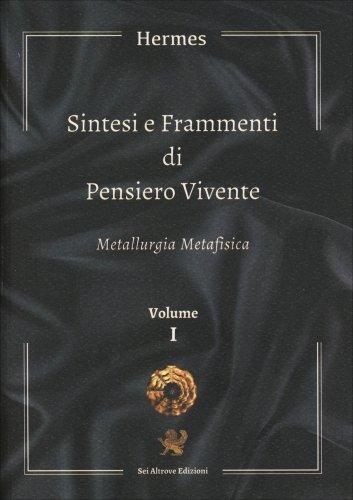 Sintesi e Frammenti di Pensiero Vivente - Volume 1